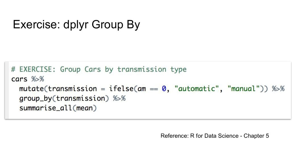 Exercise: dplyr Group By Reference: R for Data ...