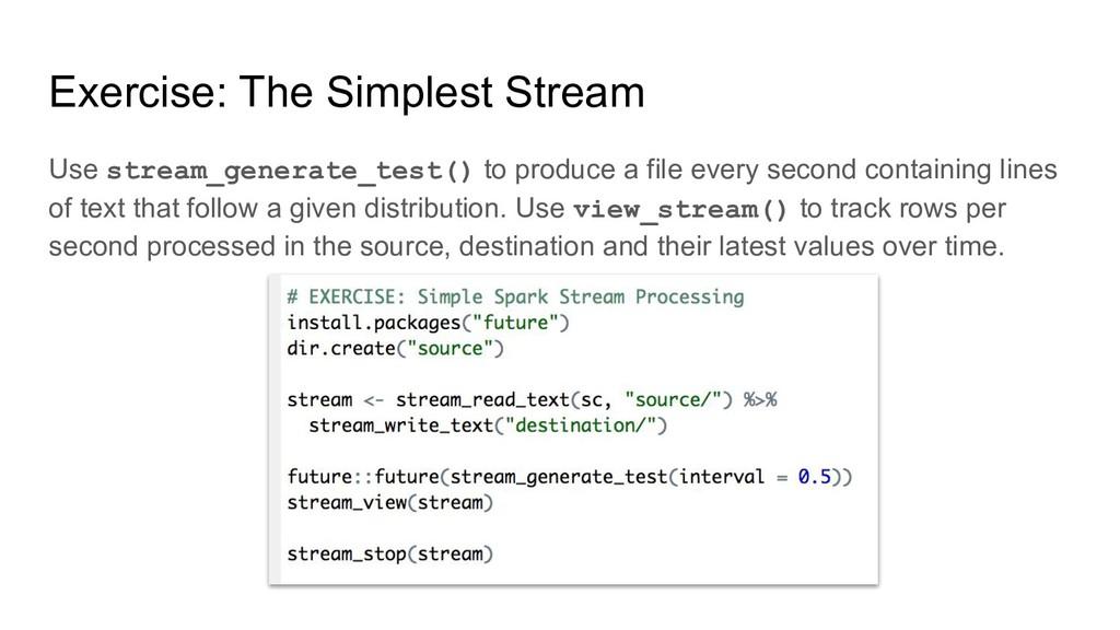 Exercise: The Simplest Stream Use stream_genera...