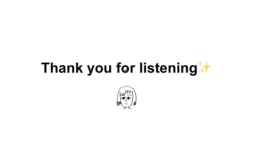 Thank you for listening✨ ★