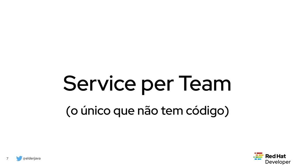 @elderjava 7 Service per Team (o único que não ...