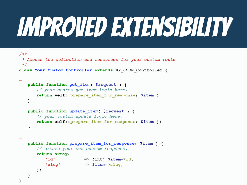 Improved Extensibility /** * Access the collect...