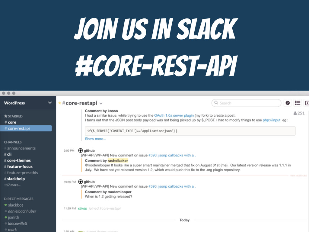 JOIN US IN SLACK  #core-rest-api add_filter( 'd...
