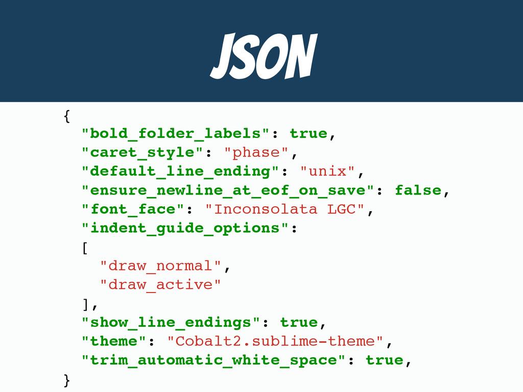 "JSON { ""bold_folder_labels"": true, ""caret_style..."