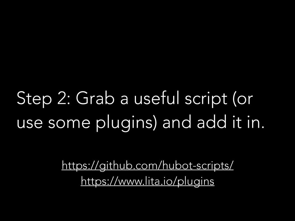 Step 2: Grab a useful script (or use some plugi...