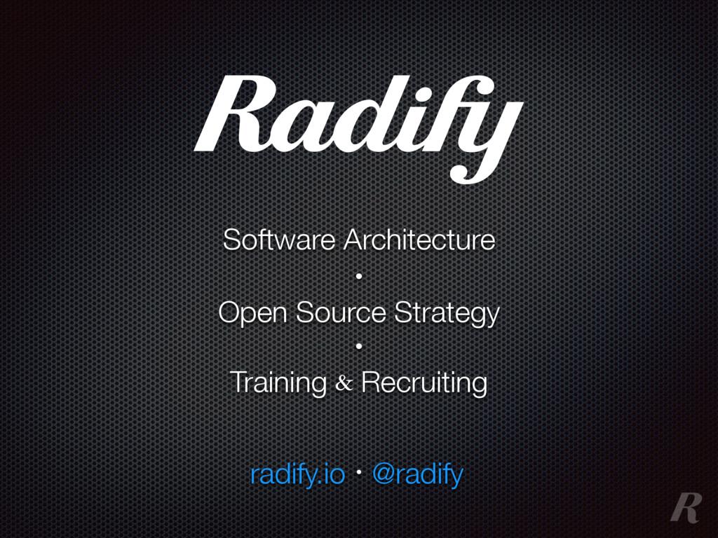 radify.io · @radify Software Architecture Open ...