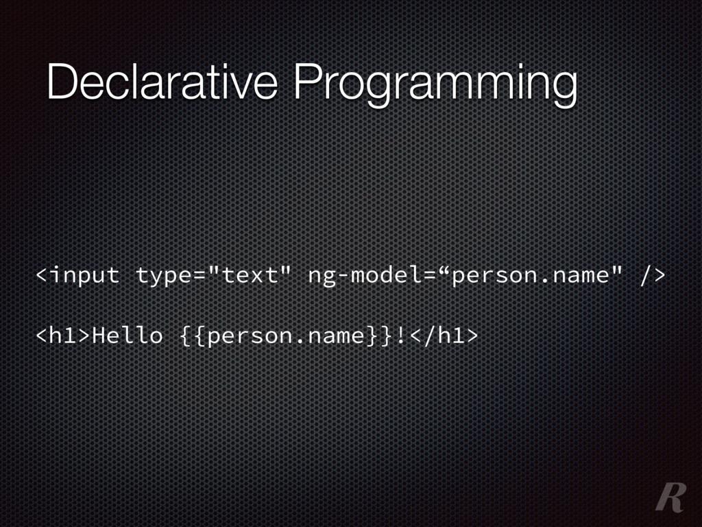"Declarative Programming <input type=""text"" ng-m..."