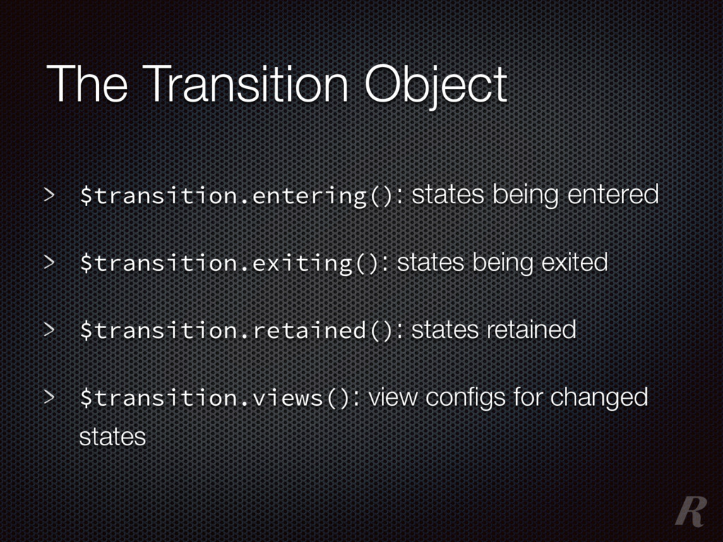 The Transition Object $transition.entering(): s...