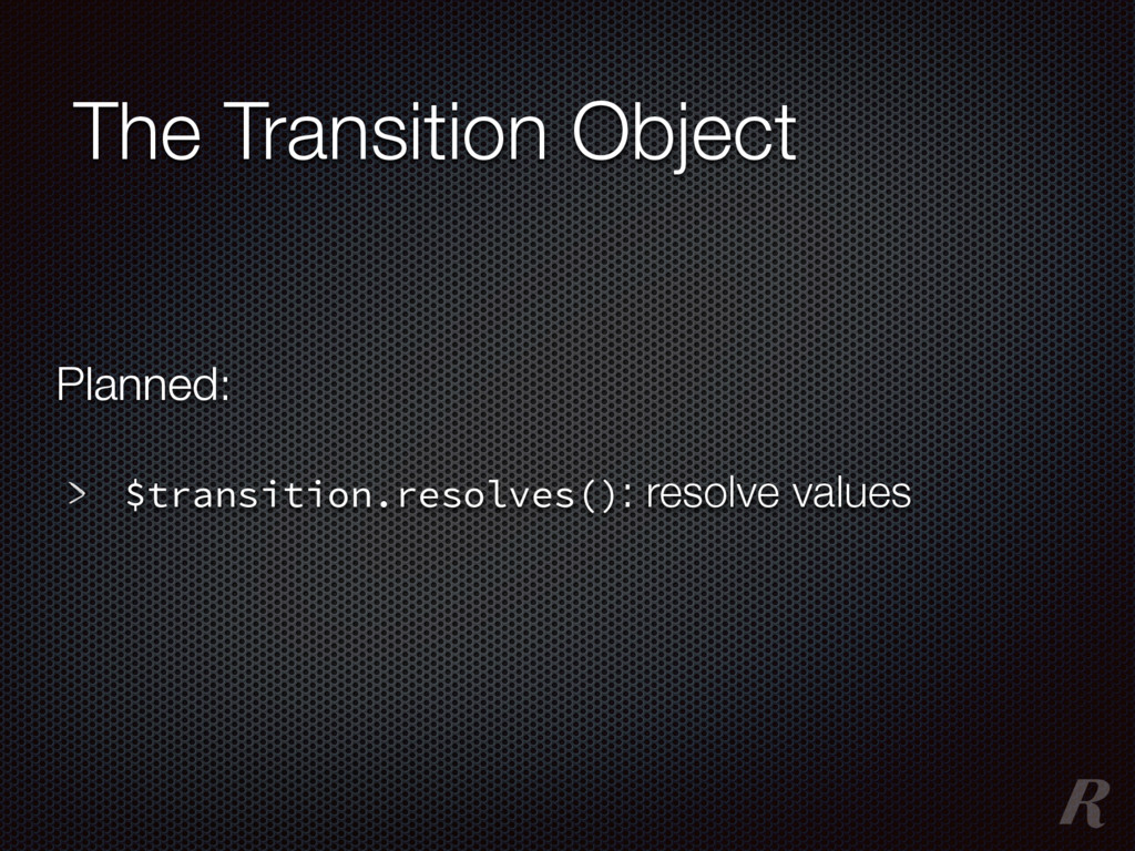 The Transition Object $transition.resolves(): r...