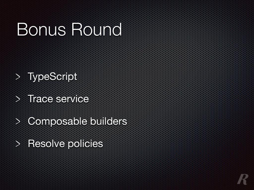 Bonus Round TypeScript  Trace service  Composab...