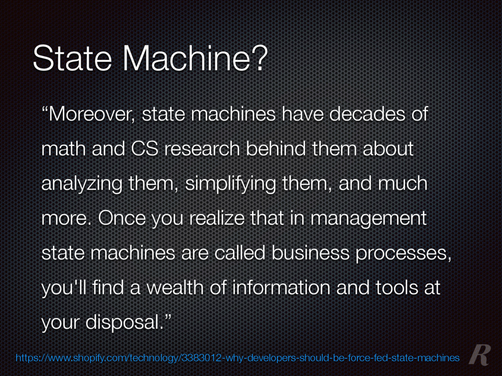 """""""Moreover, state machines have decades of math ..."""