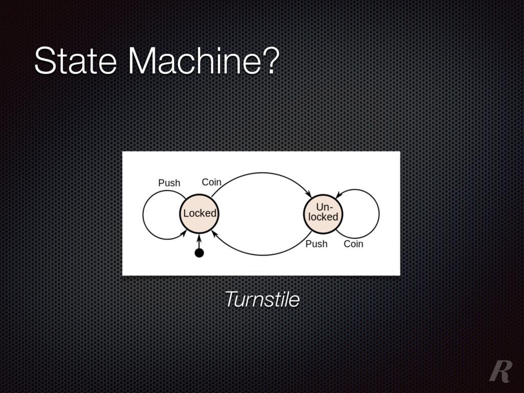 State Machine? Turnstile