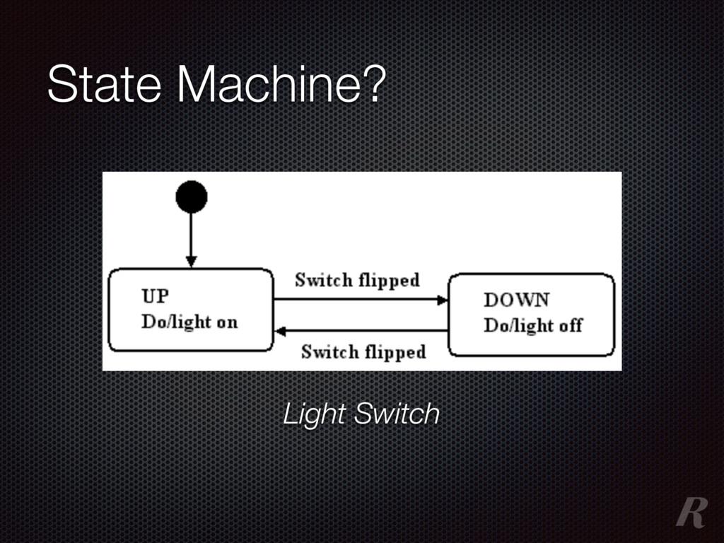 State Machine? Light Switch