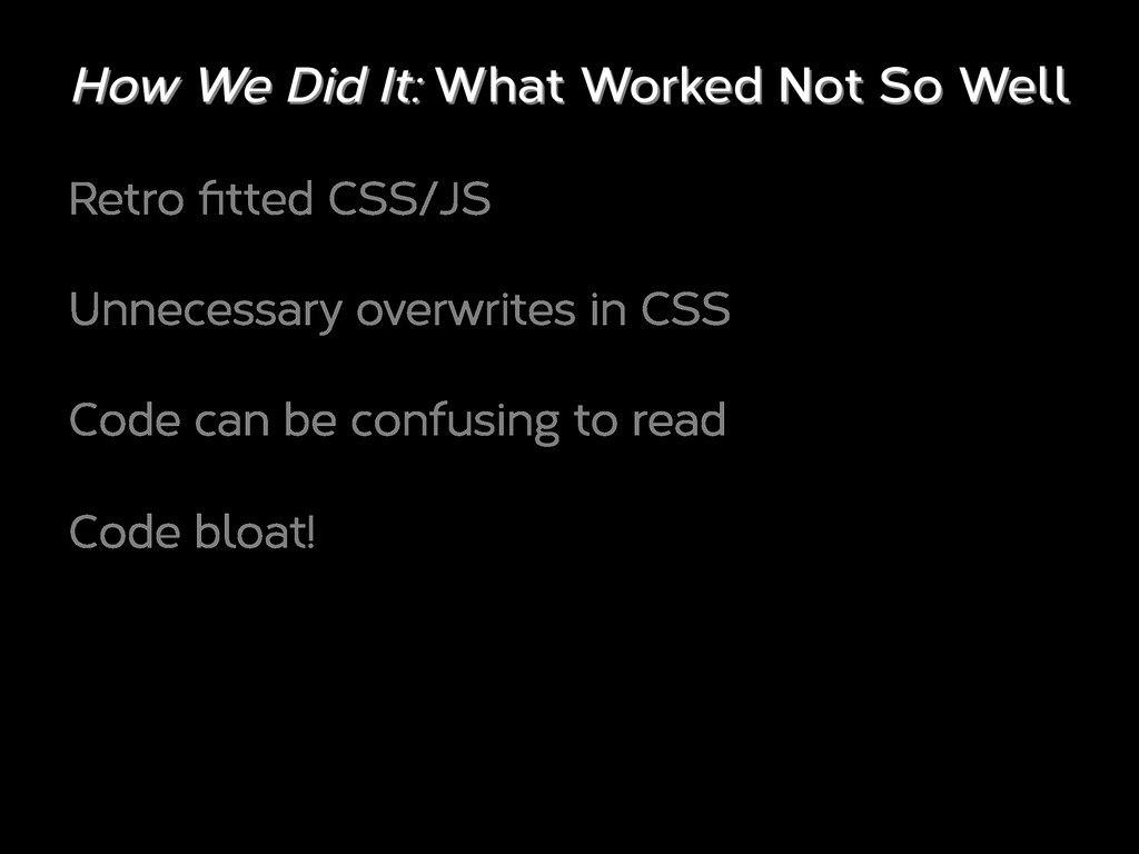 Retro fitted CSS/JS Unnecessary overwrites in CS...