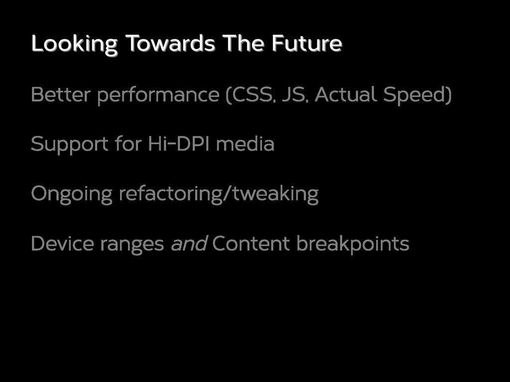Better performance (CSS, JS, Actual Speed) Supp...