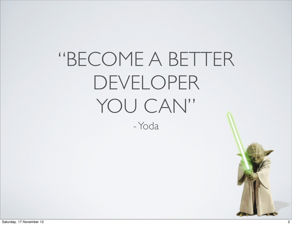 """BECOME A BETTER DEVELOPER YOU CAN"" - Yoda 2 Sa..."