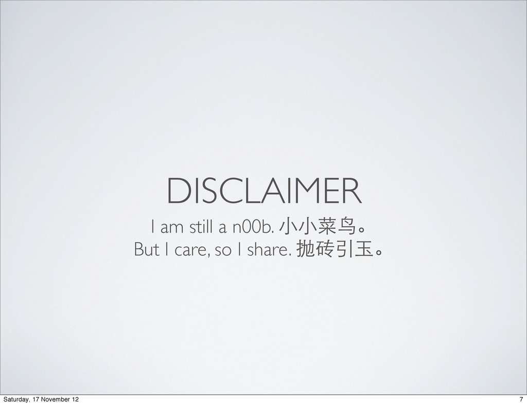 DISCLAIMER I am still a n00b. ⼩小⼩小菜⻦鸟。 But I ca...