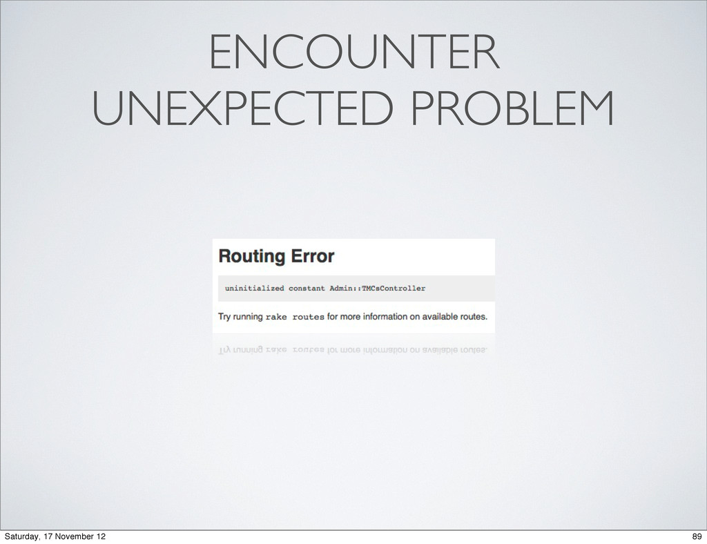 ENCOUNTER UNEXPECTED PROBLEM 89 Saturday, 17 No...