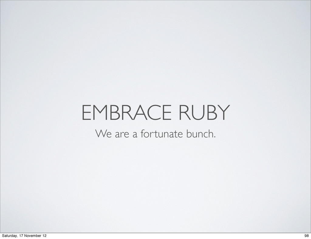 EMBRACE RUBY We are a fortunate bunch. 98 Satur...