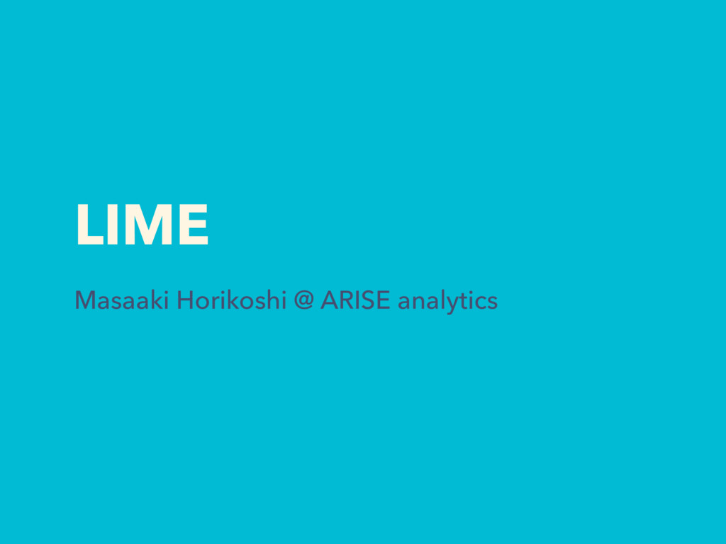 LIME Masaaki Horikoshi @ ARISE analytics