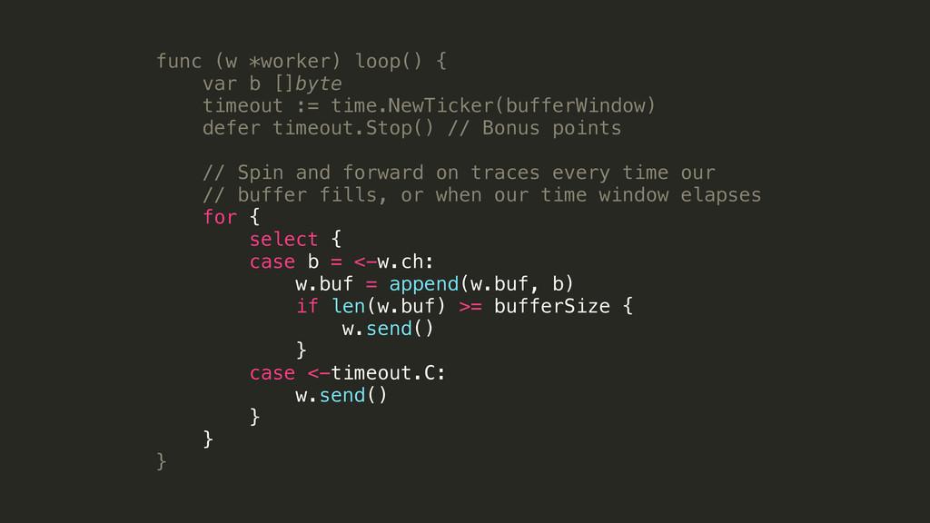 func (w *worker) loop() { var b []byte timeout ...