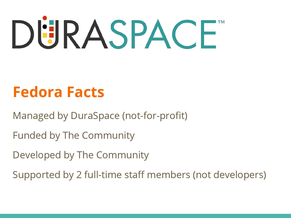 Fedora Facts Managed by DuraSpace (not-for-prof...
