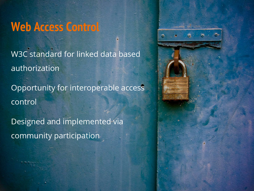 Web Access Control W3C standard for linked data...