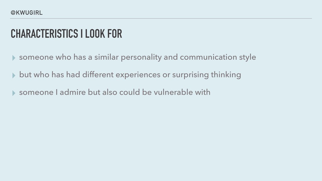 @KWUGIRL CHARACTERISTICS I LOOK FOR ▸ someone w...