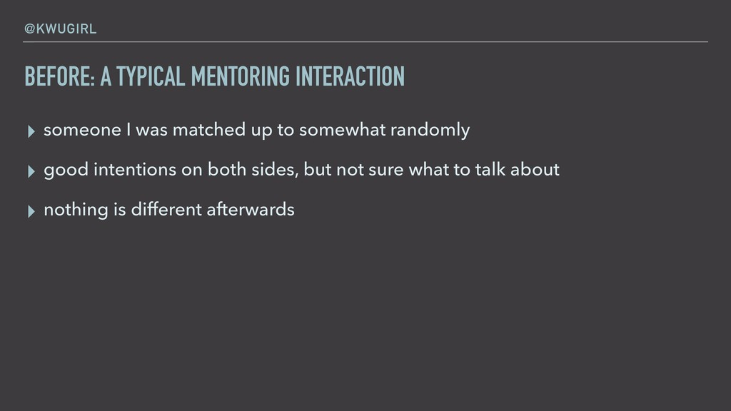 @KWUGIRL BEFORE: A TYPICAL MENTORING INTERACTIO...