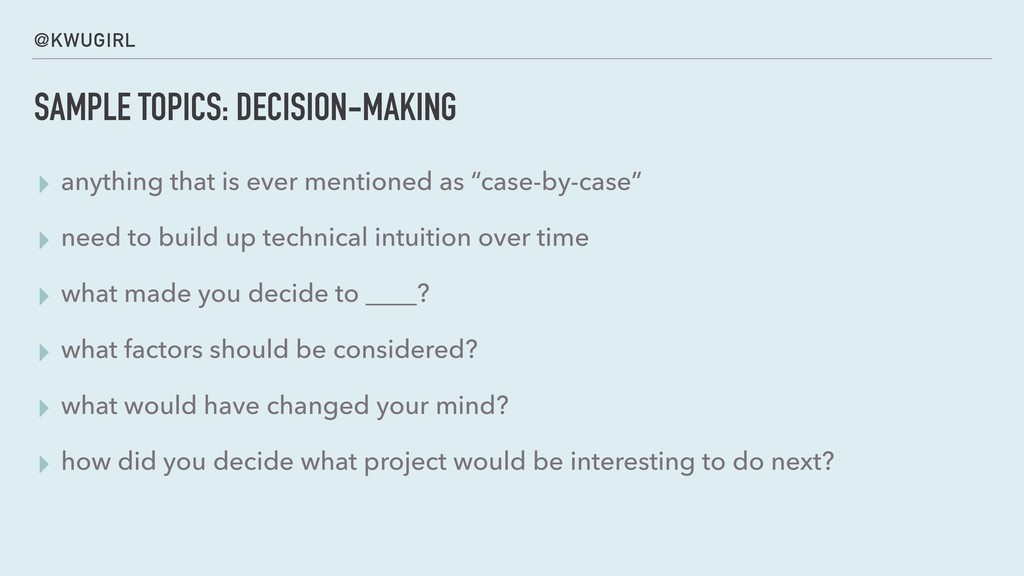 @KWUGIRL SAMPLE TOPICS: DECISION-MAKING ▸ anyth...
