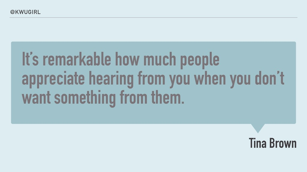It's remarkable how much people appreciate hear...