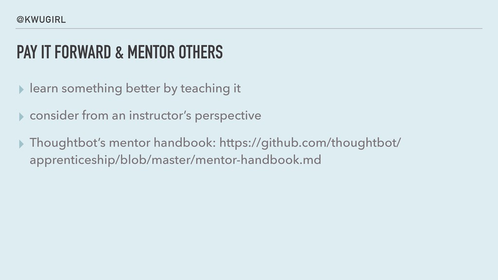 @KWUGIRL PAY IT FORWARD & MENTOR OTHERS ▸ learn...