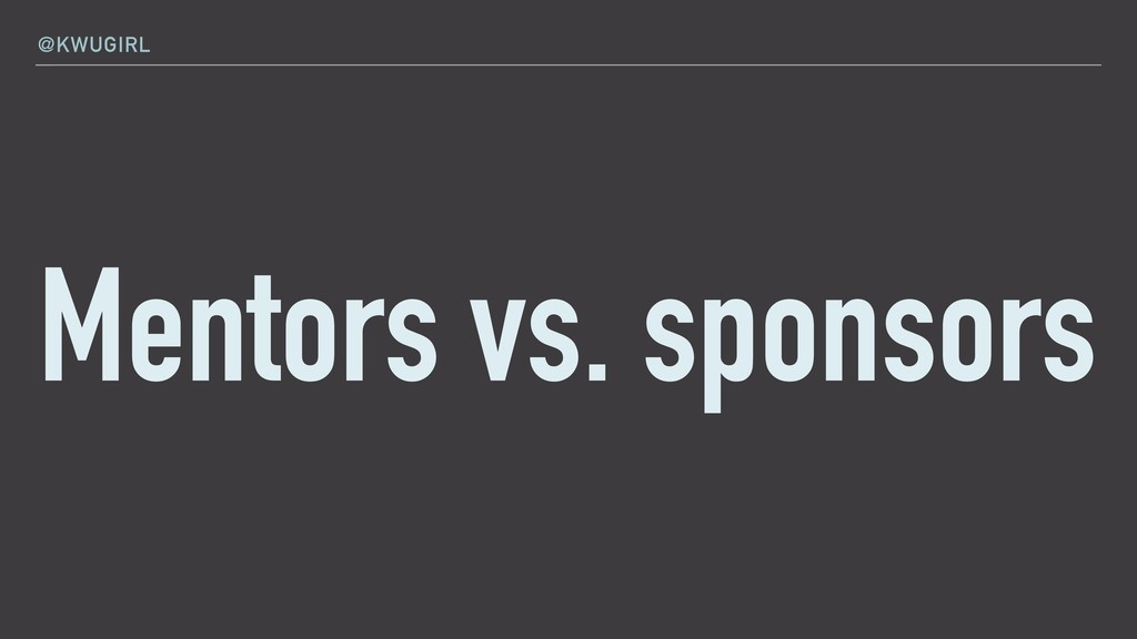 @KWUGIRL Mentors vs. sponsors