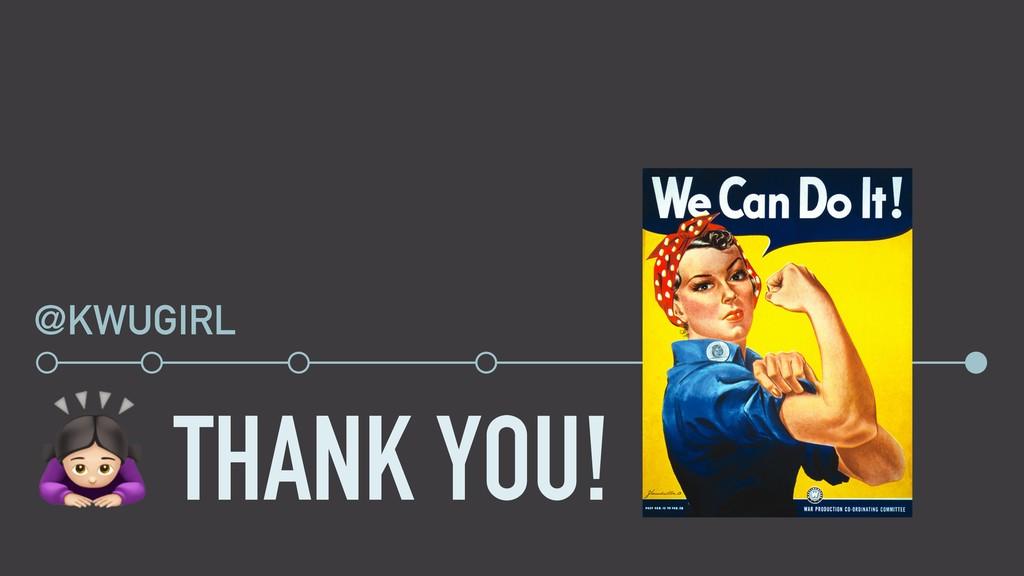 + THANK YOU! @KWUGIRL