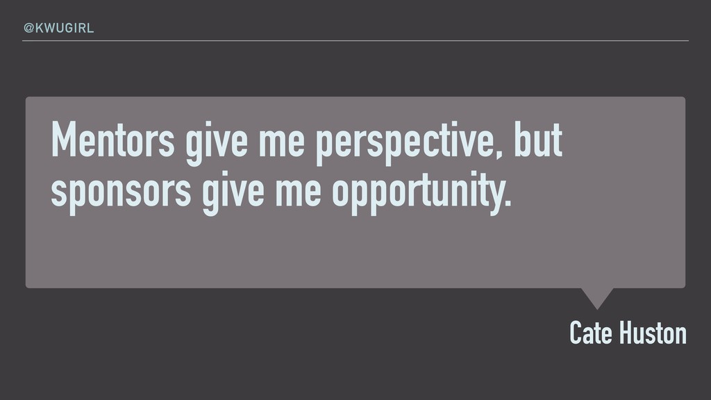 Mentors give me perspective, but sponsors give ...