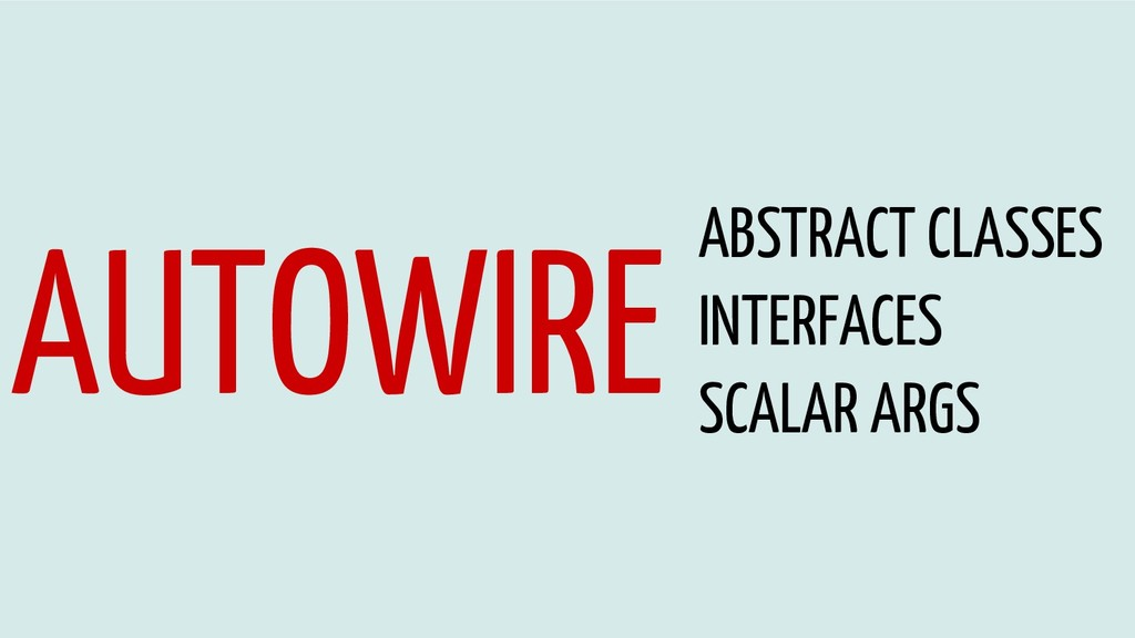 AUTOWIRE INTERFACES SCALAR ARGS ABSTRACT CLASSES
