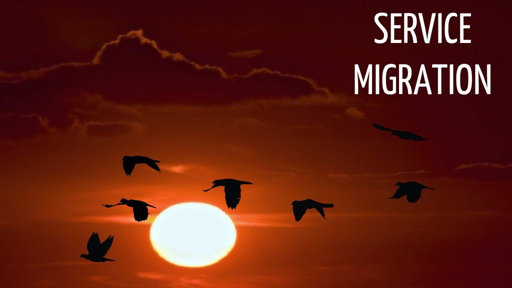 SERVICE MIGRATION