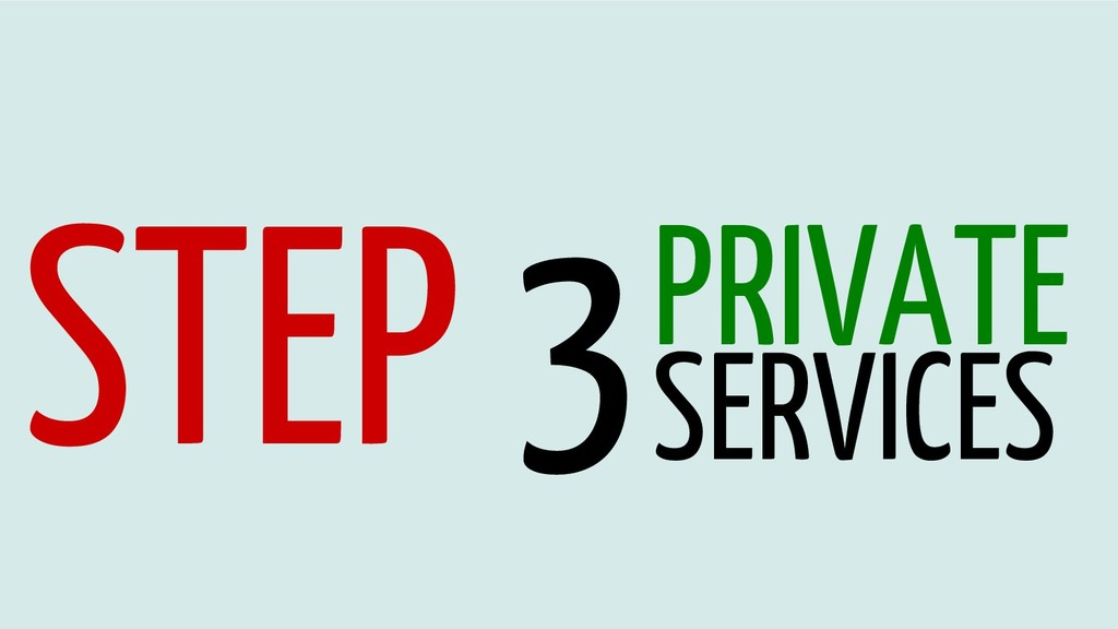 STEP 3PRIVATE SERVICES