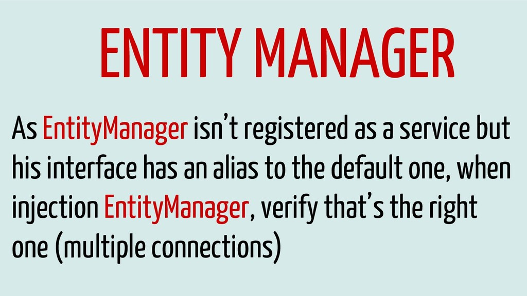 ENTITY MANAGER As EntityManager isn't registere...
