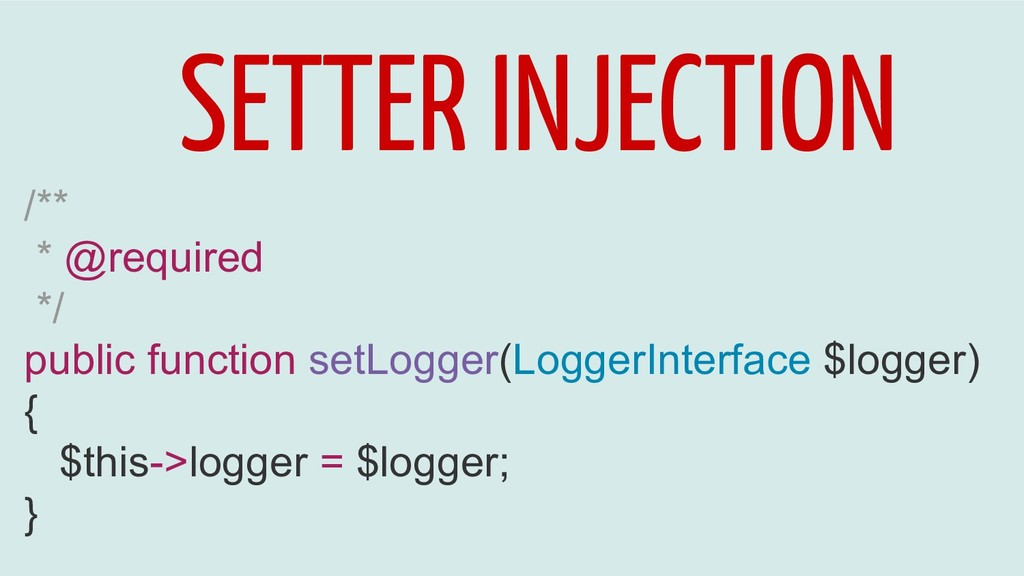 SETTER INJECTION /** * @required */ public func...