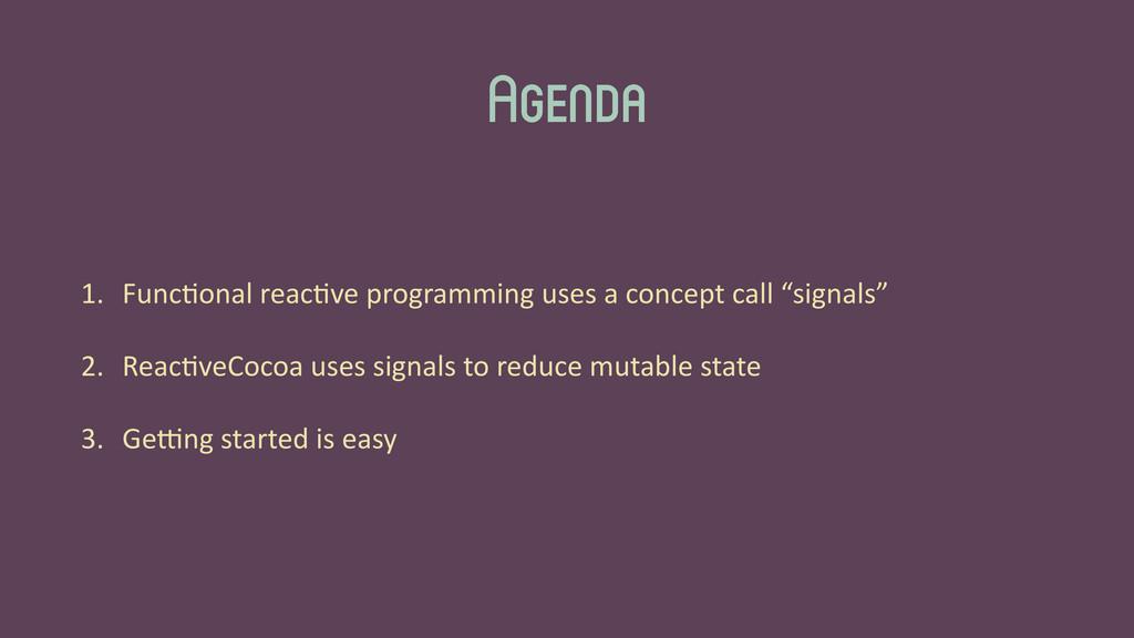 Agenda 1. Func'onal reac've programming...
