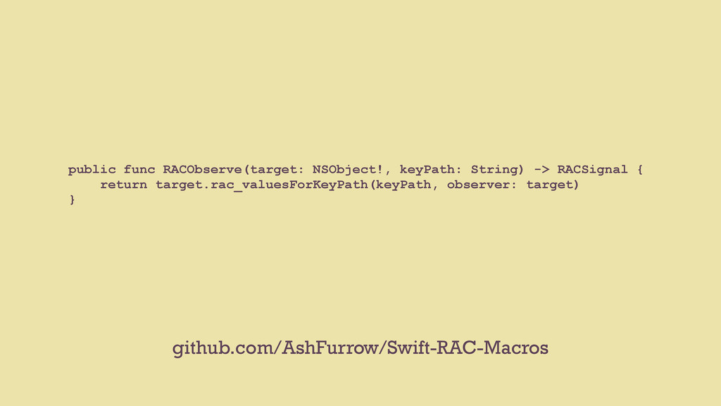 public func RACObserve(target: NSObject!, keyPa...