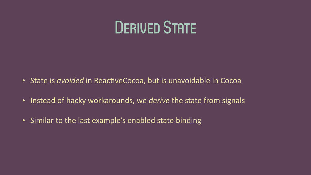 Derived State • State	