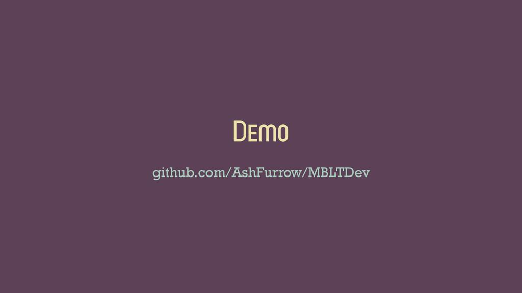 Demo github.com/AshFurrow/MBLTDev