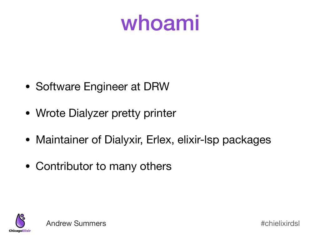 #chielixirdsl Andrew Summers whoami • Software ...