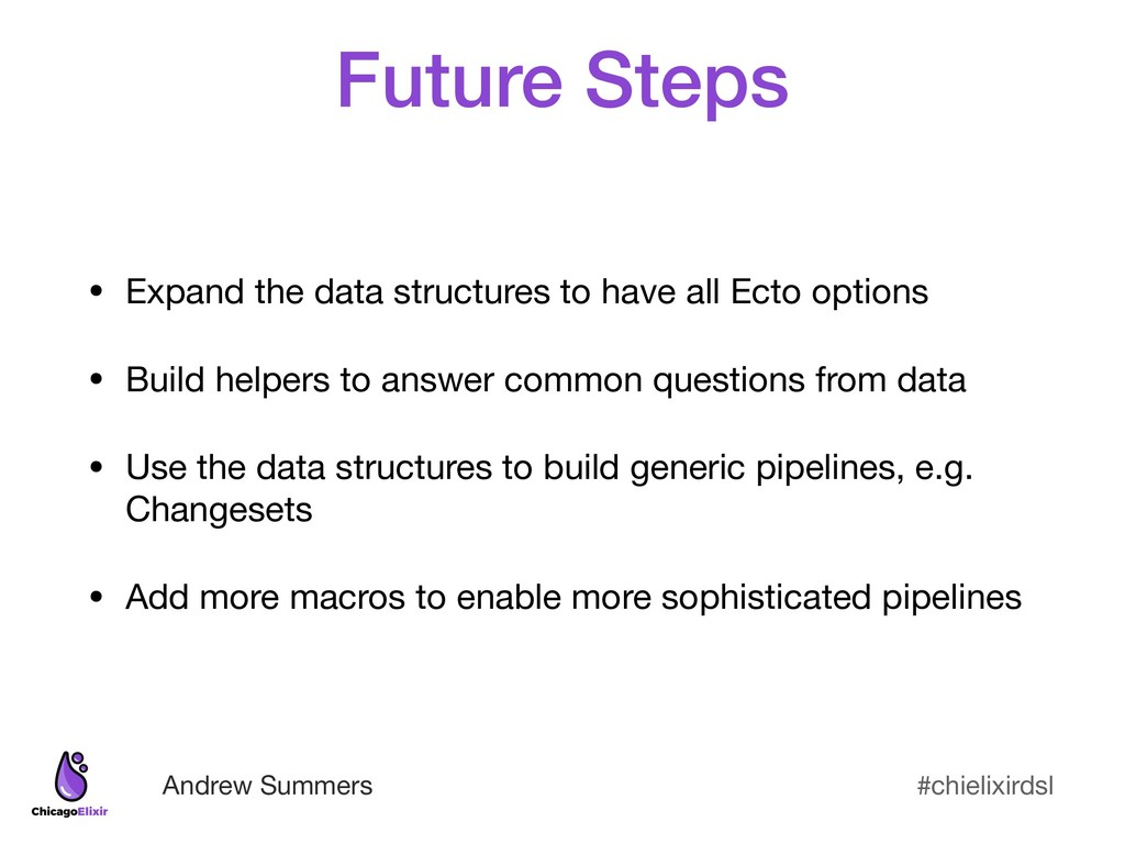 #chielixirdsl Andrew Summers Future Steps • Exp...