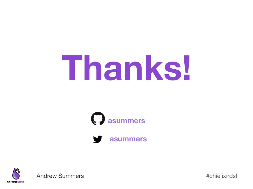 #chielixirdsl Andrew Summers Thanks!  asummer...