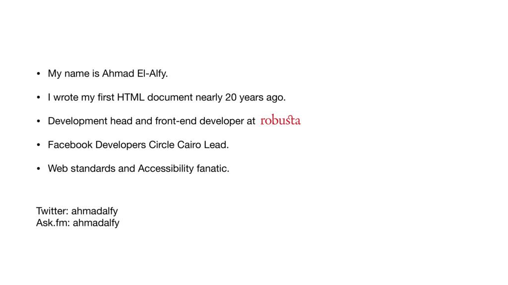 • My name is Ahmad El-Alfy.  • I wrote my first ...