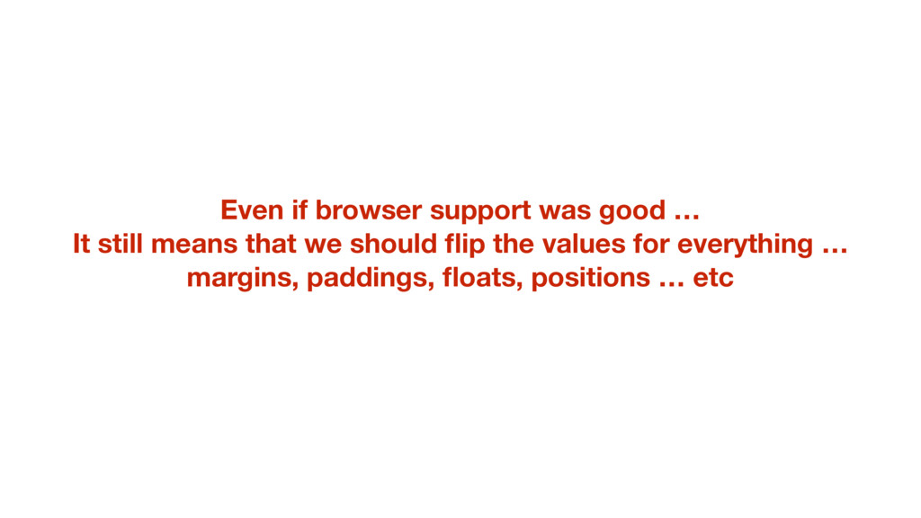Even if browser support was good … It still mea...