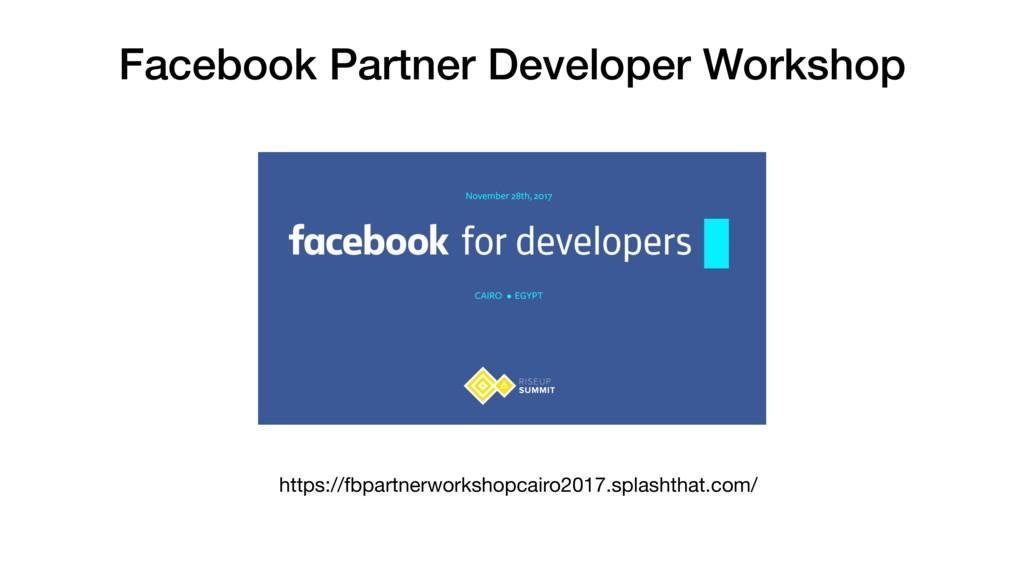Facebook Partner Developer Workshop https://fbp...
