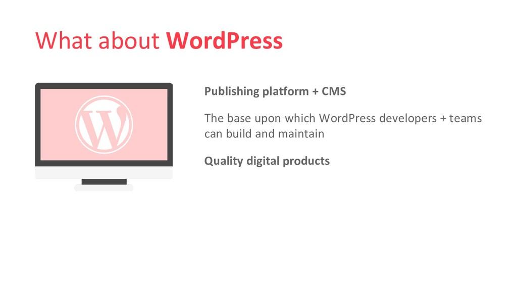 What about WordPress Publishing platform + CMS ...